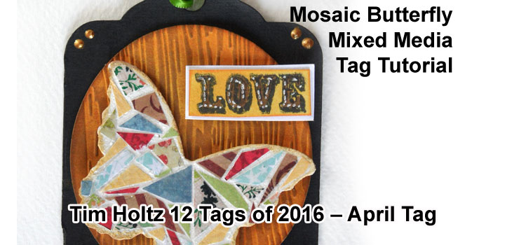 Butterfly Tag – for Tim Holtz 12 Tags of 2016, April – A Tutorial