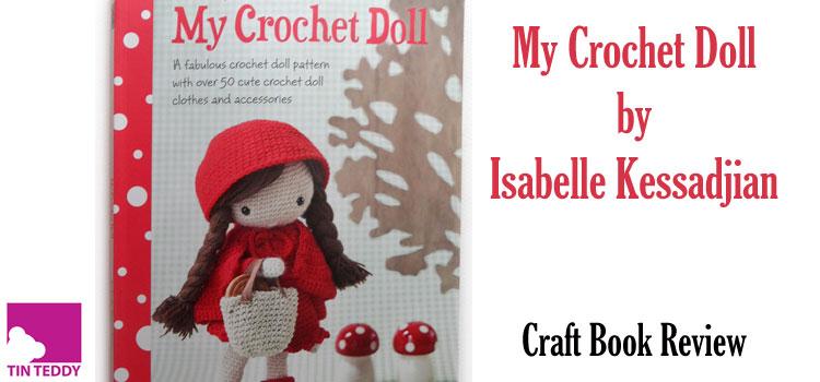 My Crochet Doll by Isabelle Kessedjian – Crochet Book Review